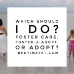 Foster Care, Foster-to-Adopt, or Adoption?  What are the Differences?
