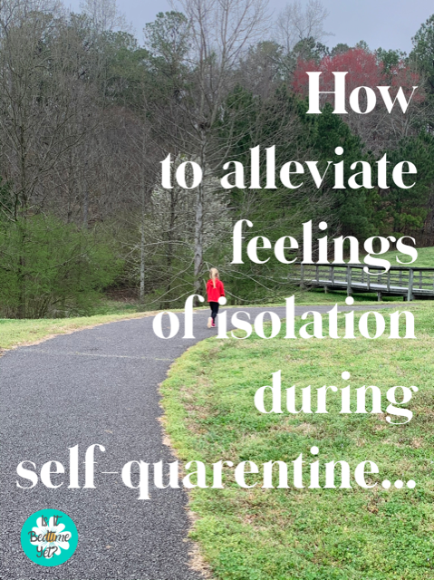 How to alleviate feelings of isolation during self-quarantine