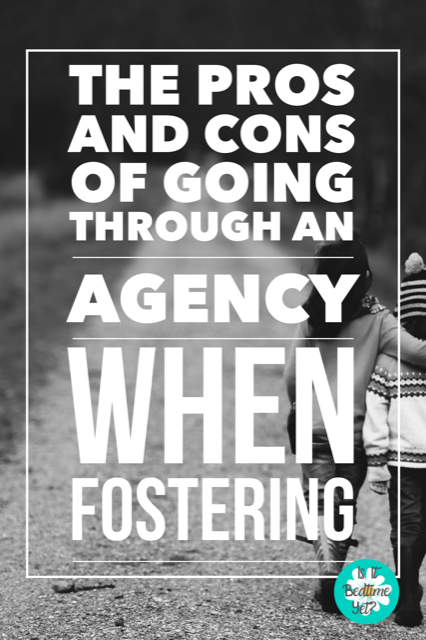The pros and cons of going through an agency when fostering