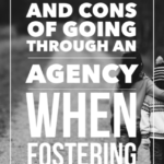 Should I Go Through an Agency or DFCS to Become Licensed for Foster Care?