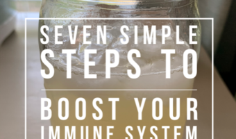 Seven Simple Steps to Boost Your Immune System
