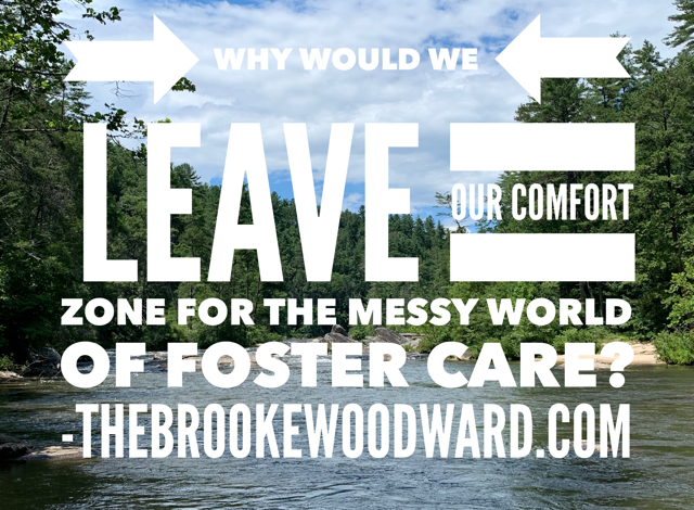 Why Would I Leave My Comfort Zone & Jump into Foster Care?